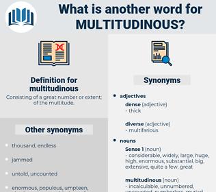 multitudinous, synonym multitudinous, another word for multitudinous, words like multitudinous, thesaurus multitudinous