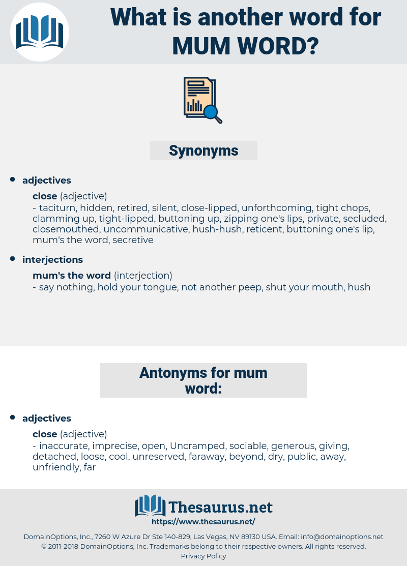 mum word, synonym mum word, another word for mum word, words like mum word, thesaurus mum word