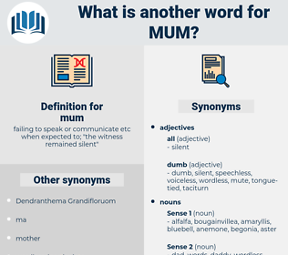 mum, synonym mum, another word for mum, words like mum, thesaurus mum