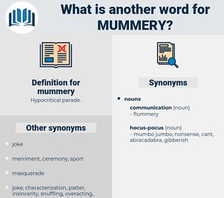 mummery, synonym mummery, another word for mummery, words like mummery, thesaurus mummery