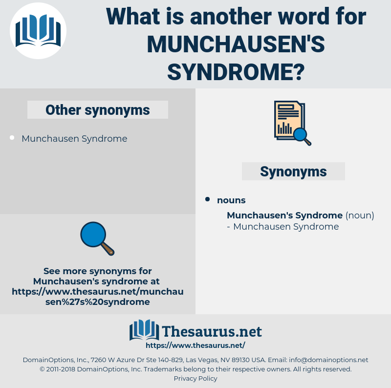 Munchausen's Syndrome, synonym Munchausen's Syndrome, another word for Munchausen's Syndrome, words like Munchausen's Syndrome, thesaurus Munchausen's Syndrome
