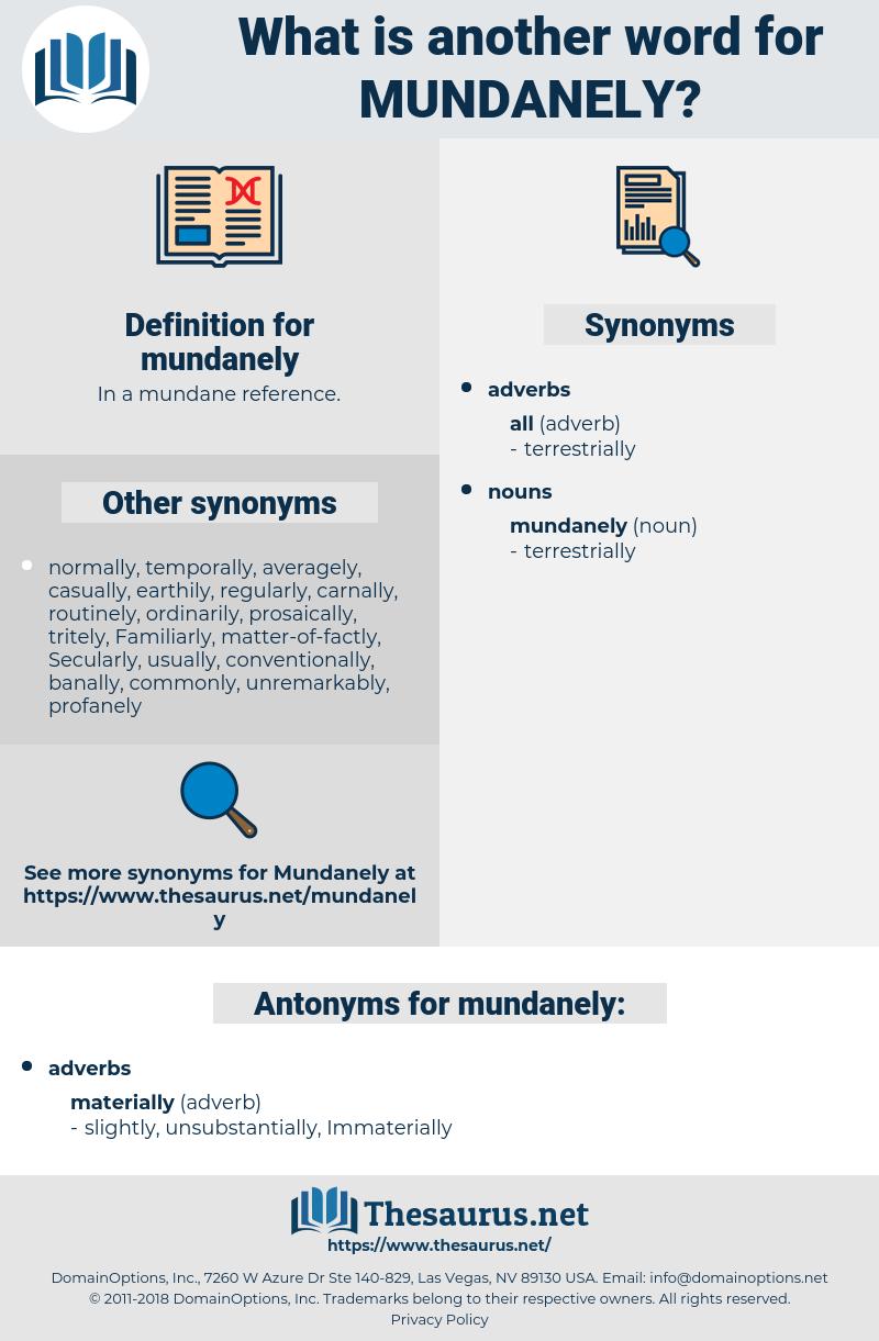 mundanely, synonym mundanely, another word for mundanely, words like mundanely, thesaurus mundanely