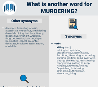 Murdering, synonym Murdering, another word for Murdering, words like Murdering, thesaurus Murdering