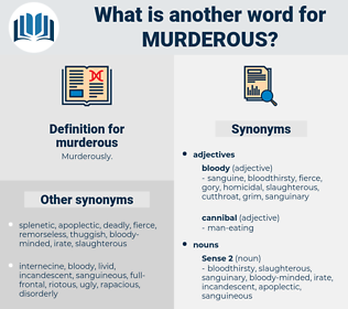 murderous, synonym murderous, another word for murderous, words like murderous, thesaurus murderous