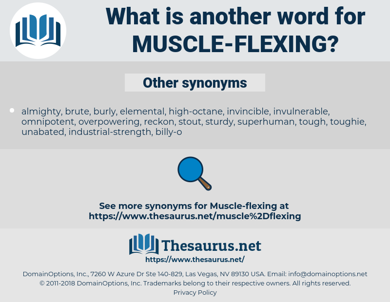 muscle-flexing, synonym muscle-flexing, another word for muscle-flexing, words like muscle-flexing, thesaurus muscle-flexing