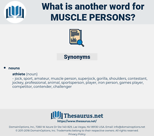 muscle persons, synonym muscle persons, another word for muscle persons, words like muscle persons, thesaurus muscle persons
