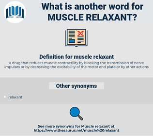 muscle relaxant, synonym muscle relaxant, another word for muscle relaxant, words like muscle relaxant, thesaurus muscle relaxant