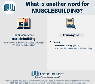 musclebuilding, synonym musclebuilding, another word for musclebuilding, words like musclebuilding, thesaurus musclebuilding