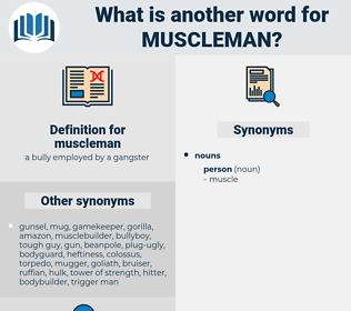 muscleman, synonym muscleman, another word for muscleman, words like muscleman, thesaurus muscleman