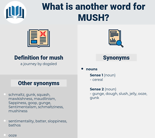 mush, synonym mush, another word for mush, words like mush, thesaurus mush