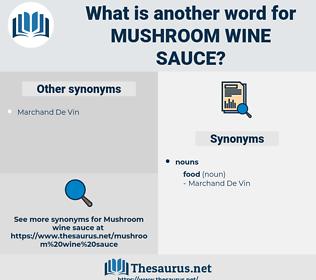 mushroom wine sauce, synonym mushroom wine sauce, another word for mushroom wine sauce, words like mushroom wine sauce, thesaurus mushroom wine sauce