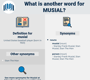 musial, synonym musial, another word for musial, words like musial, thesaurus musial