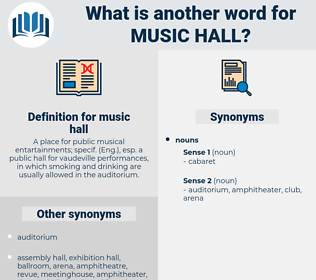 music hall, synonym music hall, another word for music hall, words like music hall, thesaurus music hall