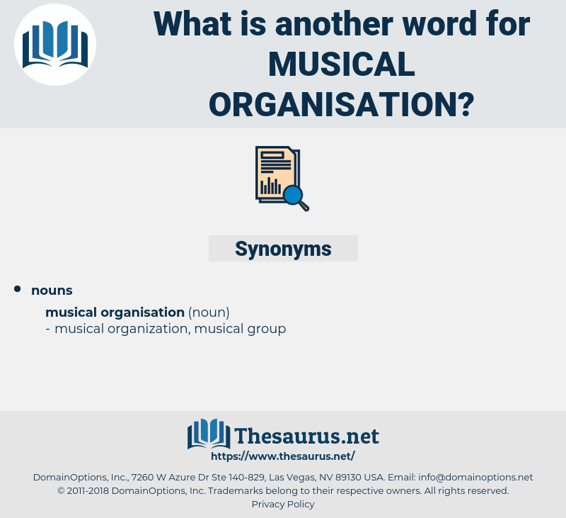 Musical Organisation, synonym Musical Organisation, another word for Musical Organisation, words like Musical Organisation, thesaurus Musical Organisation