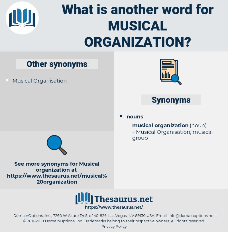 musical organization, synonym musical organization, another word for musical organization, words like musical organization, thesaurus musical organization