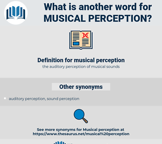 musical perception, synonym musical perception, another word for musical perception, words like musical perception, thesaurus musical perception