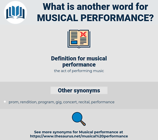 musical performance, synonym musical performance, another word for musical performance, words like musical performance, thesaurus musical performance