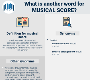 musical score, synonym musical score, another word for musical score, words like musical score, thesaurus musical score