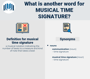 musical time signature, synonym musical time signature, another word for musical time signature, words like musical time signature, thesaurus musical time signature