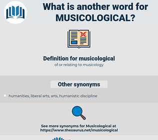 musicological, synonym musicological, another word for musicological, words like musicological, thesaurus musicological