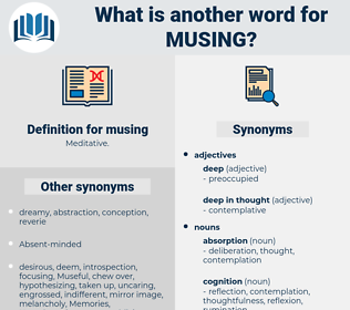 musing, synonym musing, another word for musing, words like musing, thesaurus musing