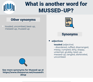 mussed-up, synonym mussed-up, another word for mussed-up, words like mussed-up, thesaurus mussed-up