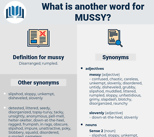 mussy, synonym mussy, another word for mussy, words like mussy, thesaurus mussy