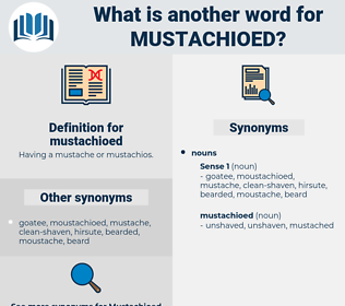 mustachioed, synonym mustachioed, another word for mustachioed, words like mustachioed, thesaurus mustachioed