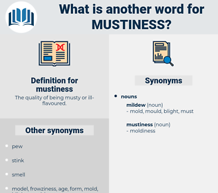 mustiness, synonym mustiness, another word for mustiness, words like mustiness, thesaurus mustiness