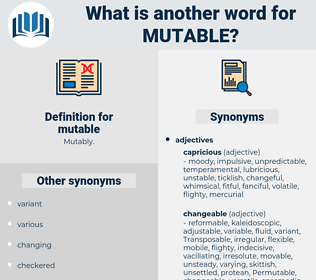 mutable, synonym mutable, another word for mutable, words like mutable, thesaurus mutable