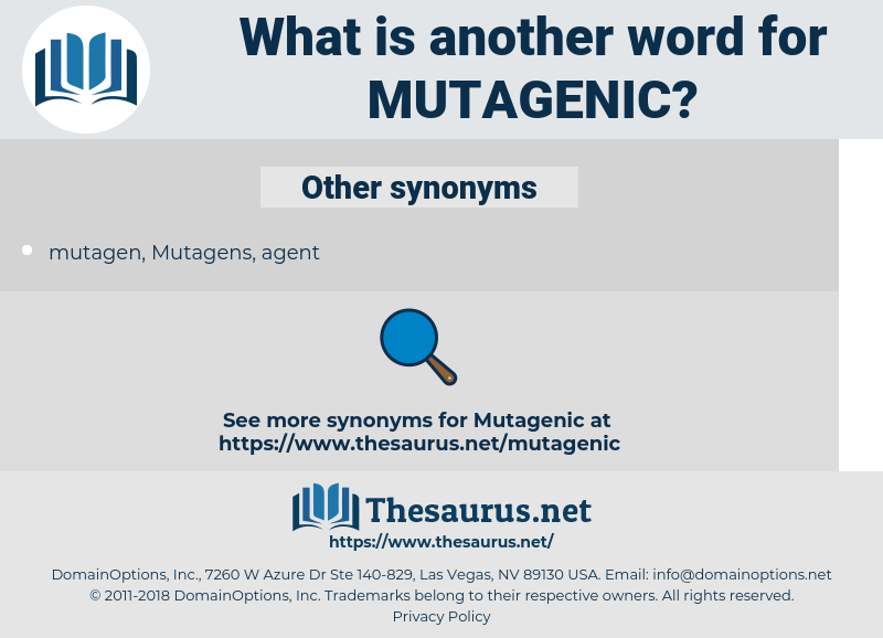mutagenic, synonym mutagenic, another word for mutagenic, words like mutagenic, thesaurus mutagenic