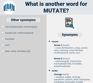 mutate, synonym mutate, another word for mutate, words like mutate, thesaurus mutate