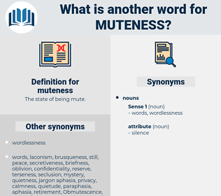 muteness, synonym muteness, another word for muteness, words like muteness, thesaurus muteness