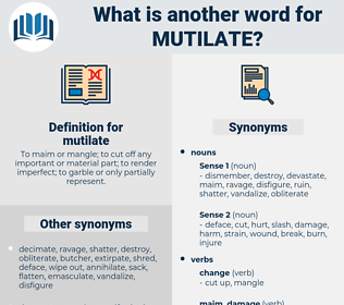mutilate, synonym mutilate, another word for mutilate, words like mutilate, thesaurus mutilate
