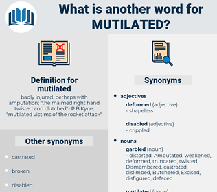 mutilated, synonym mutilated, another word for mutilated, words like mutilated, thesaurus mutilated