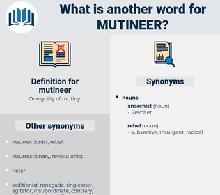 mutineer, synonym mutineer, another word for mutineer, words like mutineer, thesaurus mutineer
