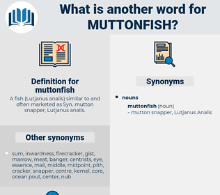 muttonfish, synonym muttonfish, another word for muttonfish, words like muttonfish, thesaurus muttonfish