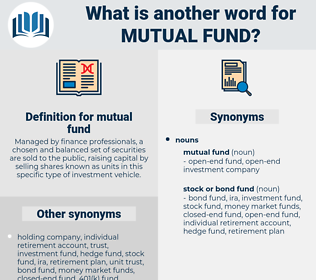 mutual fund, synonym mutual fund, another word for mutual fund, words like mutual fund, thesaurus mutual fund