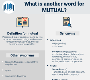 mutual, synonym mutual, another word for mutual, words like mutual, thesaurus mutual
