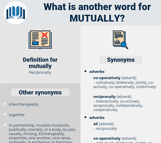 mutually, synonym mutually, another word for mutually, words like mutually, thesaurus mutually
