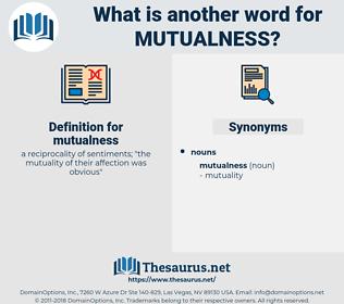 mutualness, synonym mutualness, another word for mutualness, words like mutualness, thesaurus mutualness