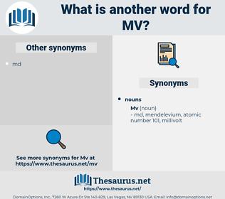 mv, synonym mv, another word for mv, words like mv, thesaurus mv