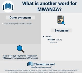 mwanza, synonym mwanza, another word for mwanza, words like mwanza, thesaurus mwanza