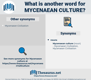 Mycenaean Culture, synonym Mycenaean Culture, another word for Mycenaean Culture, words like Mycenaean Culture, thesaurus Mycenaean Culture