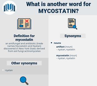 mycostatin, synonym mycostatin, another word for mycostatin, words like mycostatin, thesaurus mycostatin