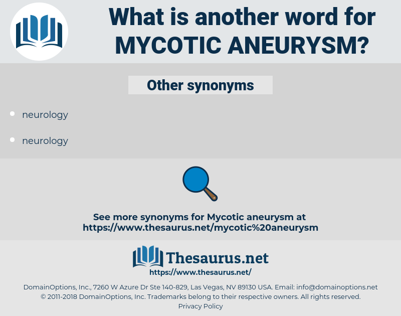 Mycotic Aneurysm, synonym Mycotic Aneurysm, another word for Mycotic Aneurysm, words like Mycotic Aneurysm, thesaurus Mycotic Aneurysm