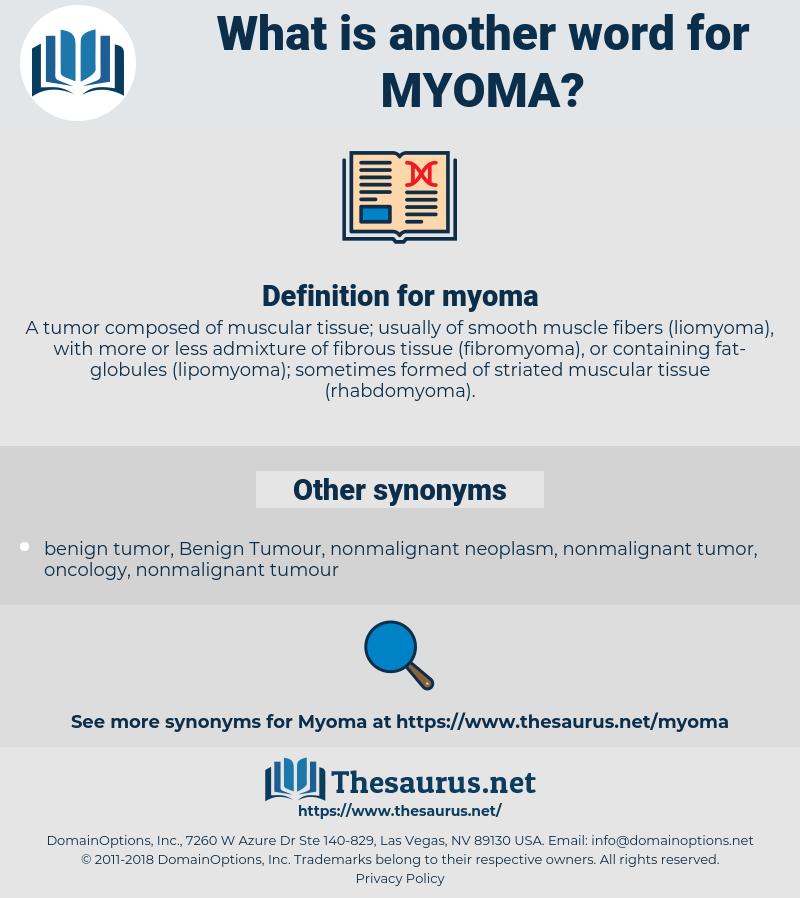 myoma, synonym myoma, another word for myoma, words like myoma, thesaurus myoma