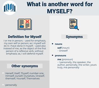 Myself, synonym Myself, another word for Myself, words like Myself, thesaurus Myself