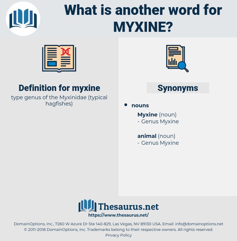 myxine, synonym myxine, another word for myxine, words like myxine, thesaurus myxine