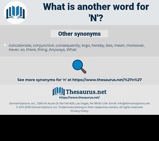 N, synonym N, another word for N, words like N, thesaurus N